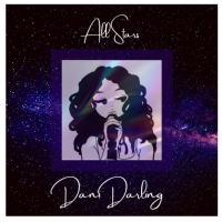 Dani Darling's New Single, 'All Stars' Is A Welcomed Relief From The Year's Trauma