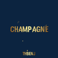 Song of the Day: Champagne - ThBenj
