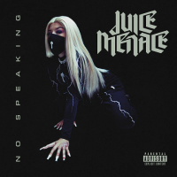 Song of the Day: No Speaking - Juice Menace