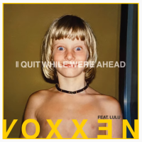 Song of the Day: Quit While Were Ahead - Voxxen (ft. Lulu)