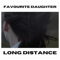 Solo Artist Favourite Daugther Shares Catchy Yet Chaotic Single, 'Long Distance'