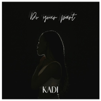Song of the Day: Do Your Part: Kadi