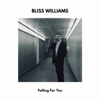 Bliss Williams Shares 'Falling For You', A Song For The Brokenhearted