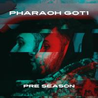 Pharaoh Got 1 Comes Through With Track, 'Pre Season'