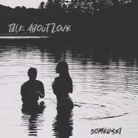 Song of the Day: Talk About Love - 5omerset