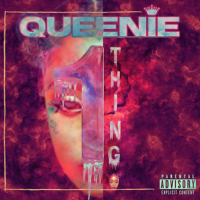 Rapper Queenie Comes Through With 'One Thing'