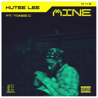 Song of the Day: Mine - Kute Lee (ft. Tonee C)