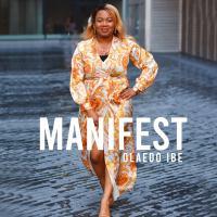 MOBO-nominated Artist Olaedo Ibe Releases Inspirational single, 'Manifest'